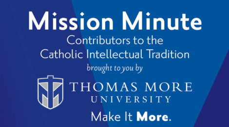 Mission Minute - the Catholic Intellectual Tradition