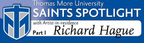 Saints Spotlight - Richard Hague, part 1