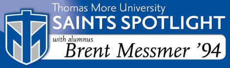 Saints Spotlight - Alumnus Brent Messmer '94
