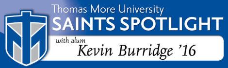 Saints Spotlight - Kevin Burridge '16