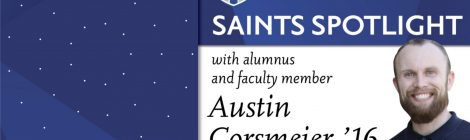 Saints Spotlight alumnus/faculty member Austin Corsmeier '16