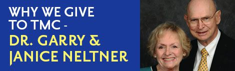 Why We Give to TMC - Dr. Garry & Janice Neltner